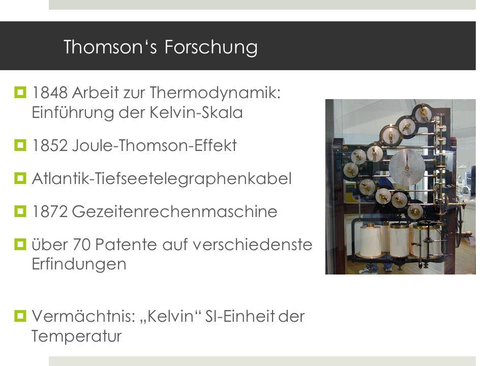 Thomson's Forschung 1848 Arbeit zur Thermodynamik: Einführung der Kelvin-Skala. 1852 Joule-Thomson-Effekt.
