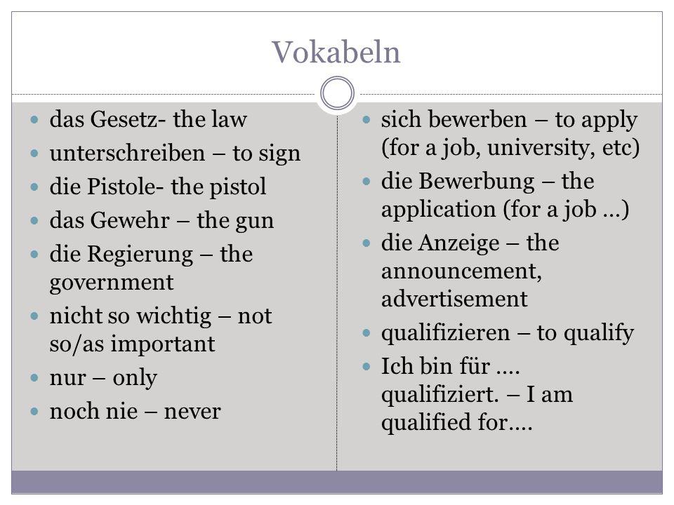 Vokabeln das Gesetz- the law unterschreiben – to sign