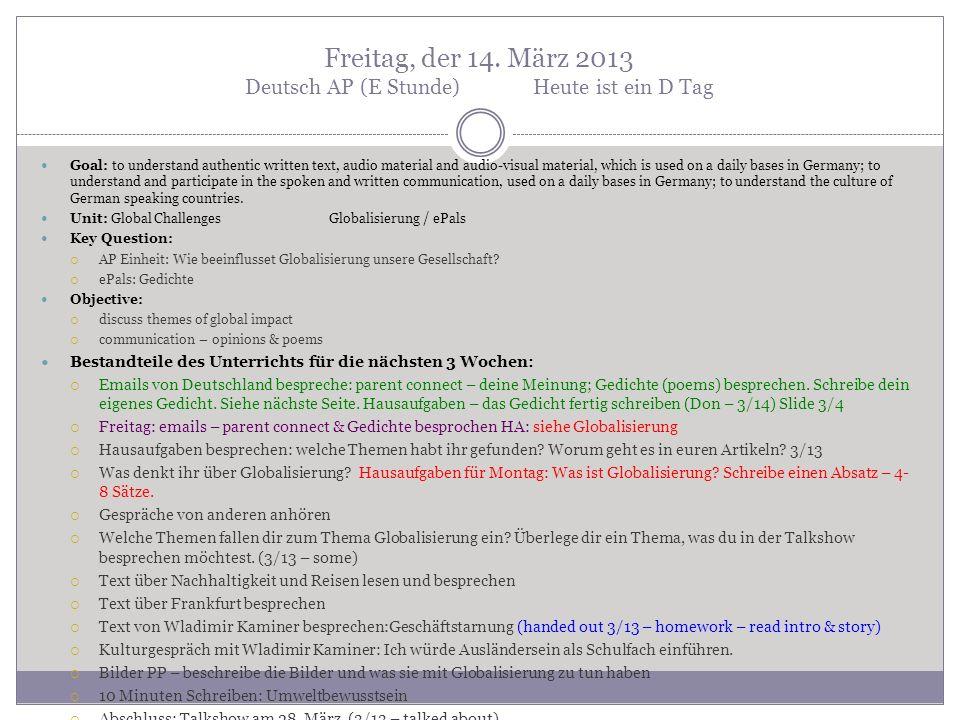 Freitag, der 14. März 2013 Deutsch AP (E Stunde) Heute ist ein D Tag