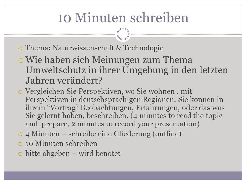 10 Minuten schreiben Thema: Naturwissenschaft & Technologie.