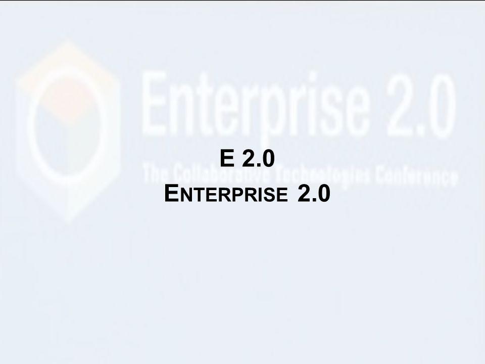 E 2.0 Enterprise 2.0