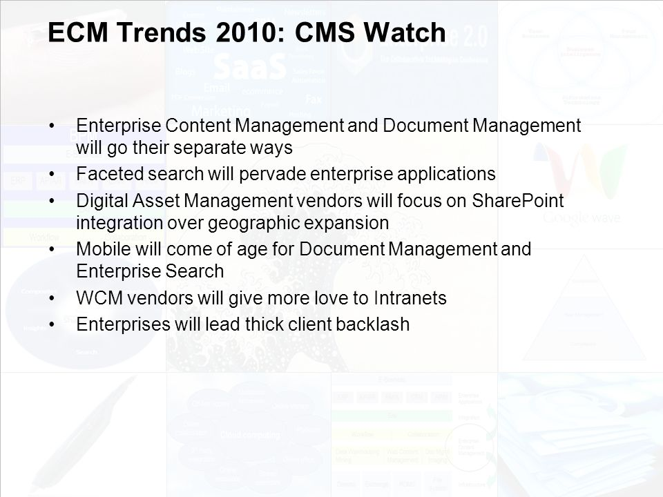 ECM Trends 2010: CMS Watch Enterprise Content Management and Document Management will go their separate ways.