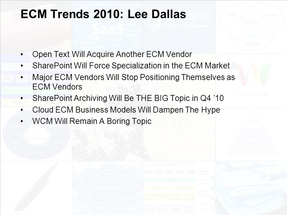 ECM Trends 2010: Lee Dallas Open Text Will Acquire Another ECM Vendor