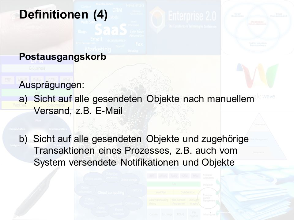 Definitionen (4) Postausgangskorb Ausprägungen: