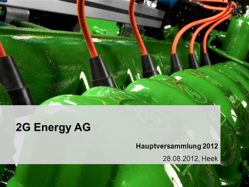 2G Energy AG 2G Energy AG Hauptversammlung 2012 28.08.2012, Heek