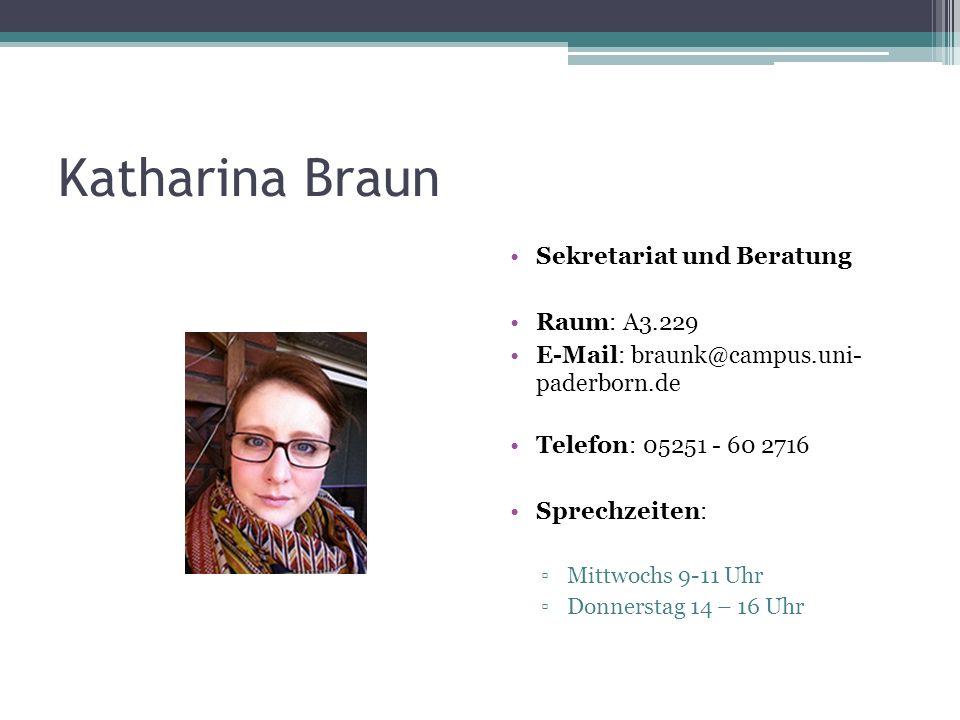 Katharina Braun Sekretariat und Beratung Raum: A3.229