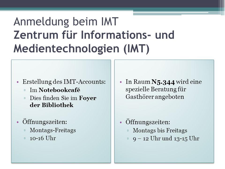Anmeldung beim IMT Zentrum für Informations- und Medientechnologien (IMT)