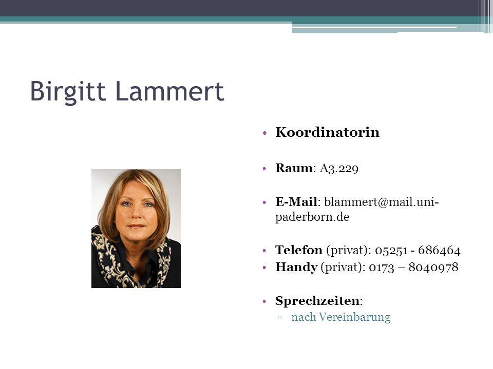 Birgitt Lammert Koordinatorin Raum: A3.229