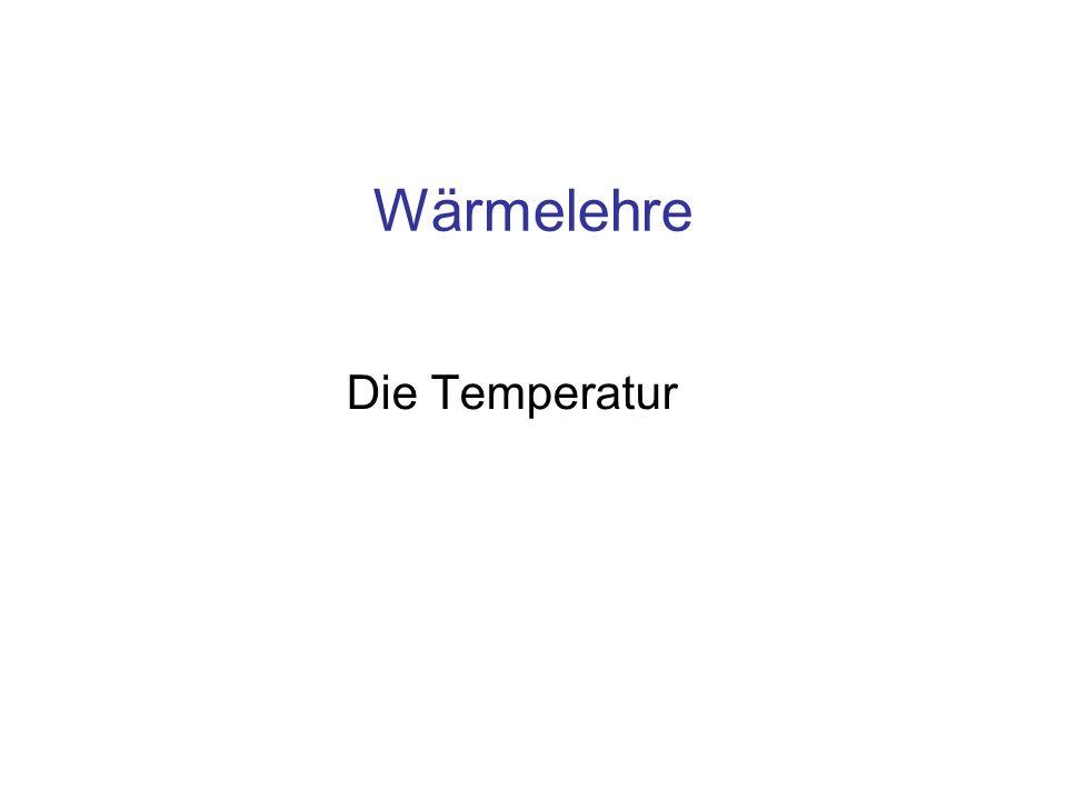 Wärmelehre Die Temperatur