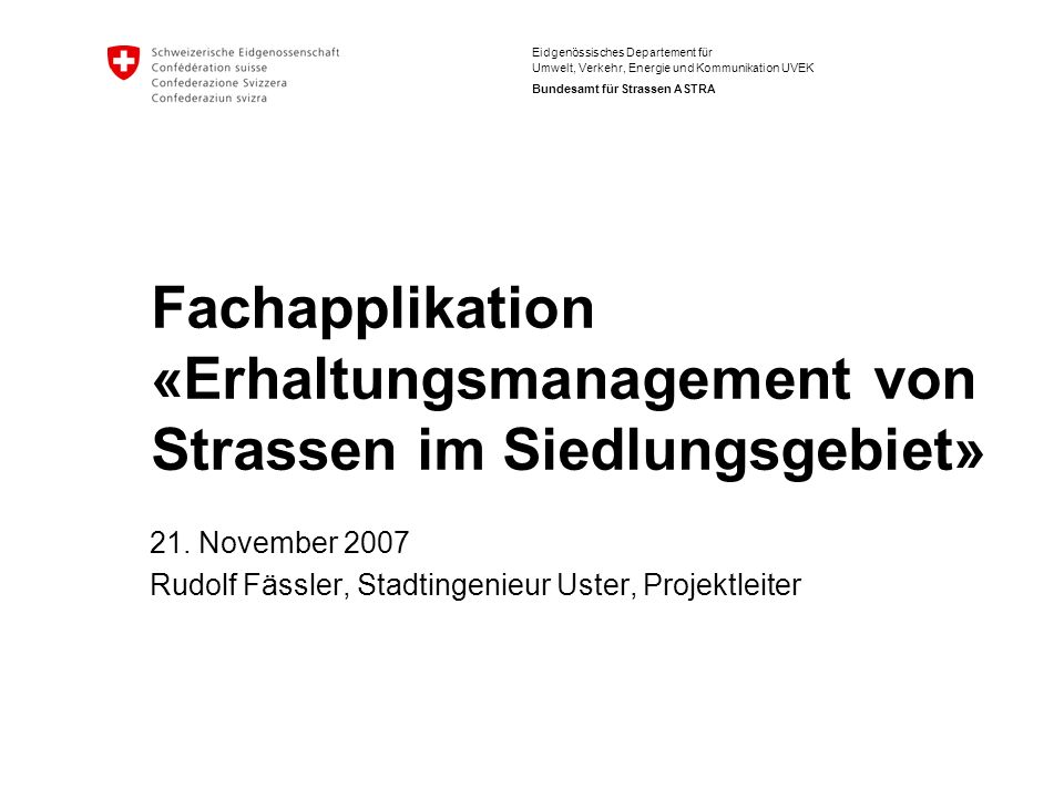 Fachapplikation «Erhaltungsmanagement von Strassen im Siedlungsgebiet»