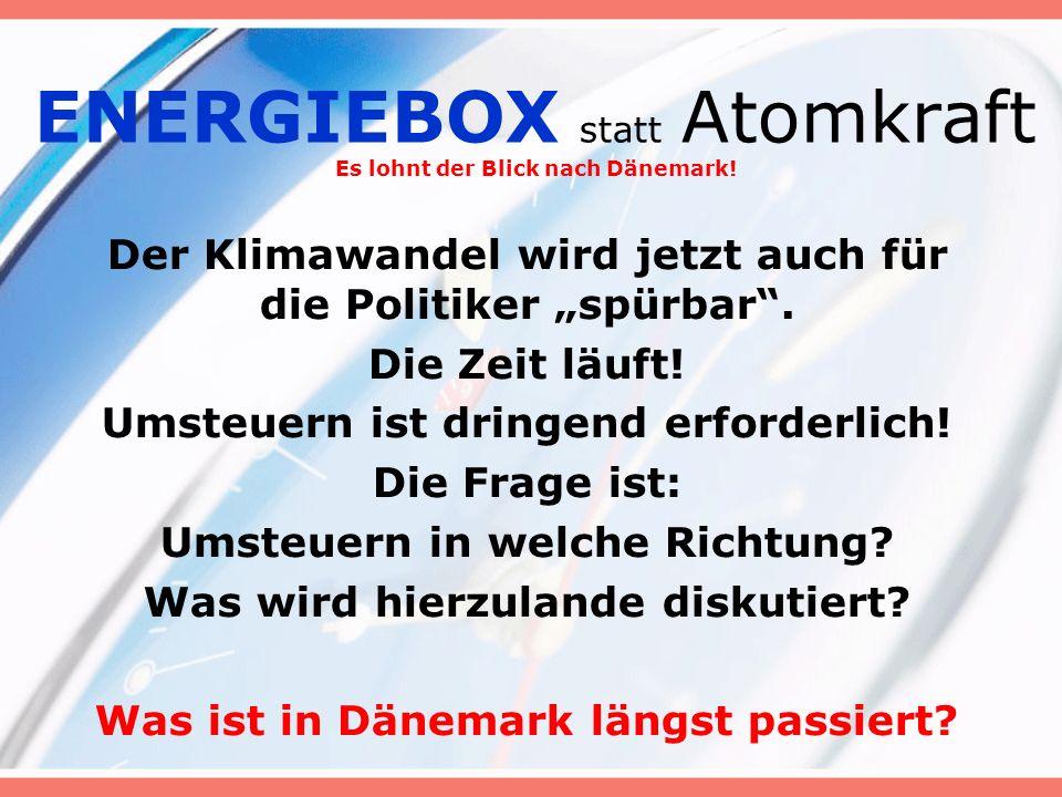 ENERGIEBOX statt Atomkraft Es lohnt der Blick nach Dänemark!