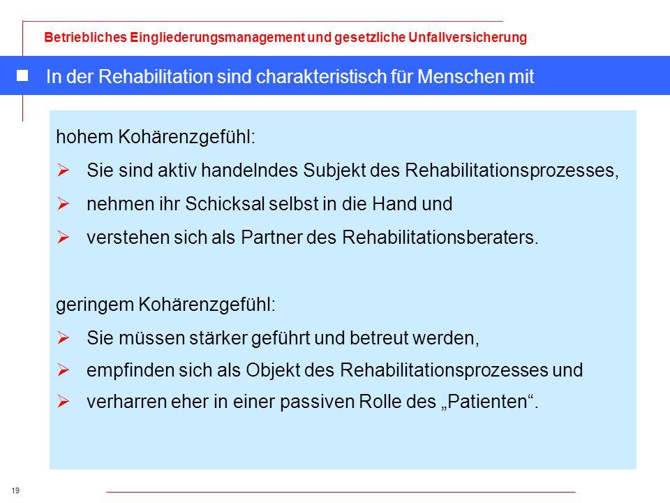 In der Rehabilitation sind charakteristisch für Menschen mit