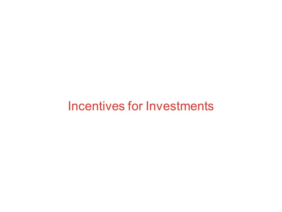Incentives for Investments