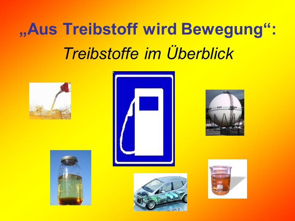 """""""Aus Treibstoff wird Bewegung : Treibstoffe im Überblick"""