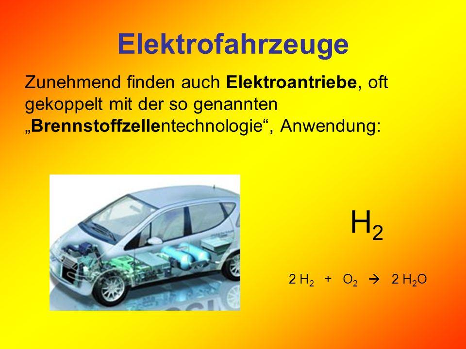 """Elektrofahrzeuge Zunehmend finden auch Elektroantriebe, oft gekoppelt mit der so genannten """"Brennstoffzellentechnologie , Anwendung:"""