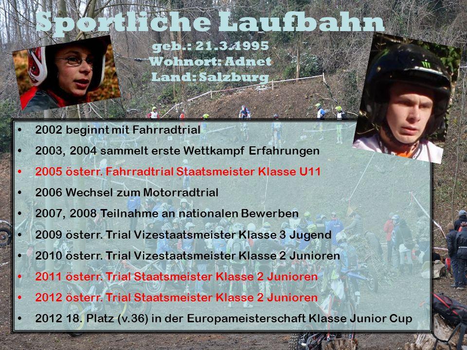 Sportliche Laufbahn geb.: 21.3.1995 Wohnort: Adnet Land: Salzburg