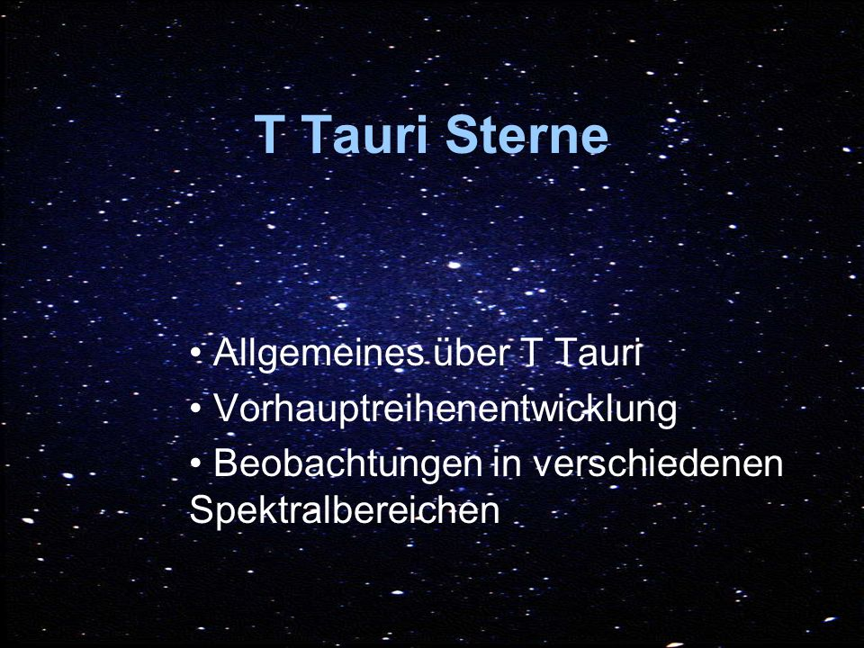 T Tauri Sterne Allgemeines über T Tauri Vorhauptreihenentwicklung