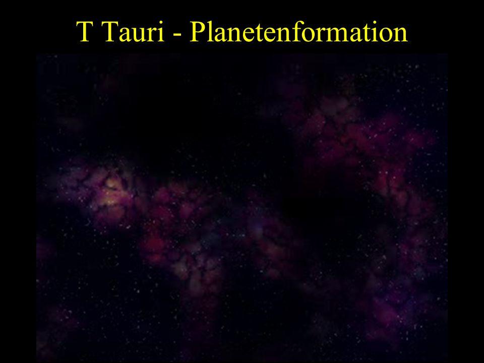 T Tauri - Planetenformation