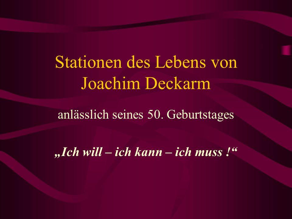 Stationen des Lebens von Joachim Deckarm