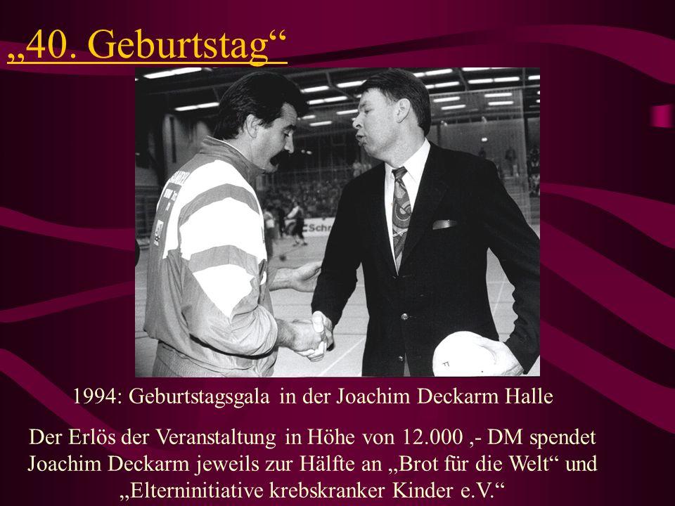1994: Geburtstagsgala in der Joachim Deckarm Halle