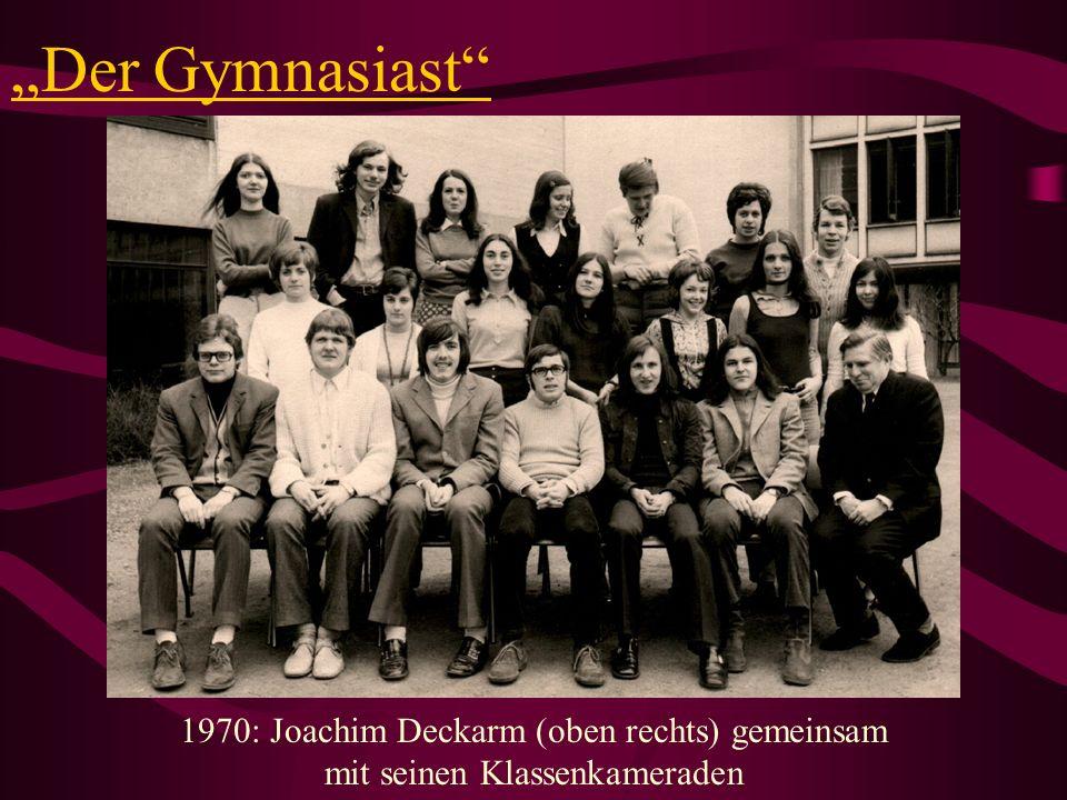 """""""Der Gymnasiast 1970: Joachim Deckarm (oben rechts) gemeinsam mit seinen Klassenkameraden."""
