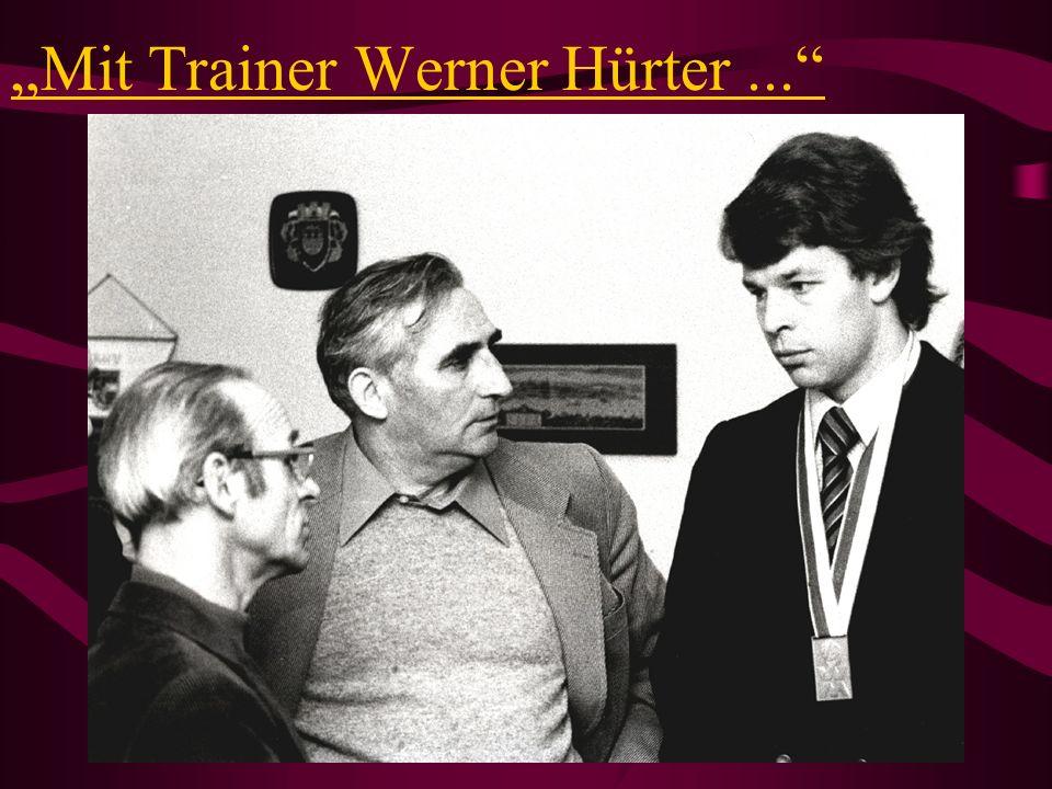 """""""Mit Trainer Werner Hürter ..."""
