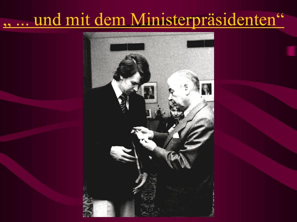 """"""" ... und mit dem Ministerpräsidenten"""