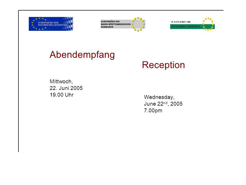 Abendempfang Reception Mittwoch, 22. Juni 2005 19.00 Uhr