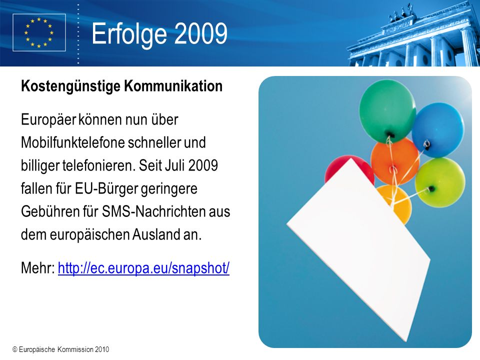 Erfolge 2009 Kostengünstige Kommunikation