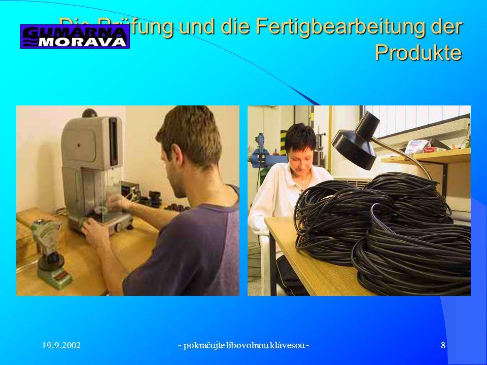 Die Prüfung und die Fertigbearbeitung der Produkte