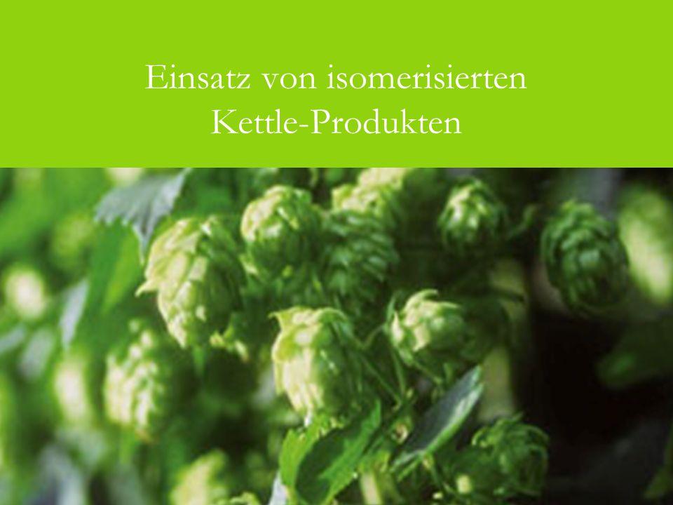 Einsatz von isomerisierten Kettle-Produkten