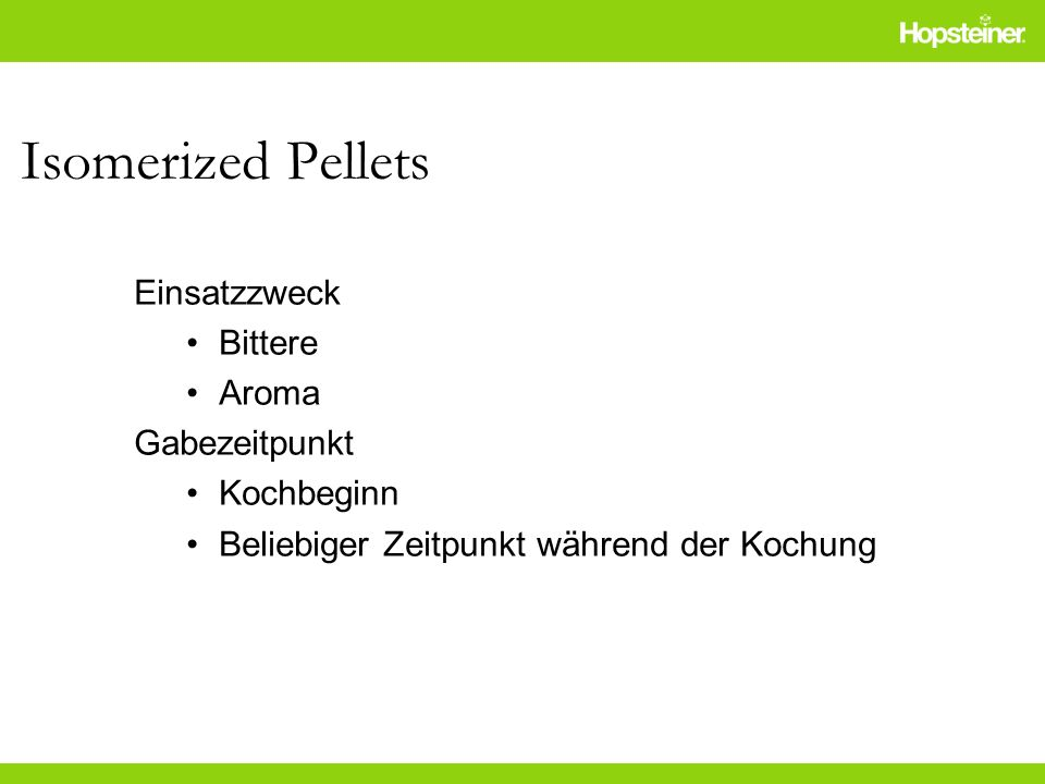 Isomerized Pellets Einsatzzweck Bittere Aroma Gabezeitpunkt Kochbeginn