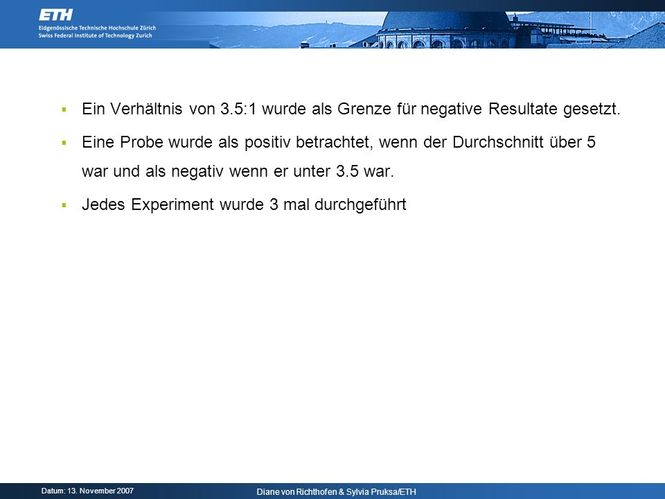 Ein Verhältnis von 3.5:1 wurde als Grenze für negative Resultate gesetzt.