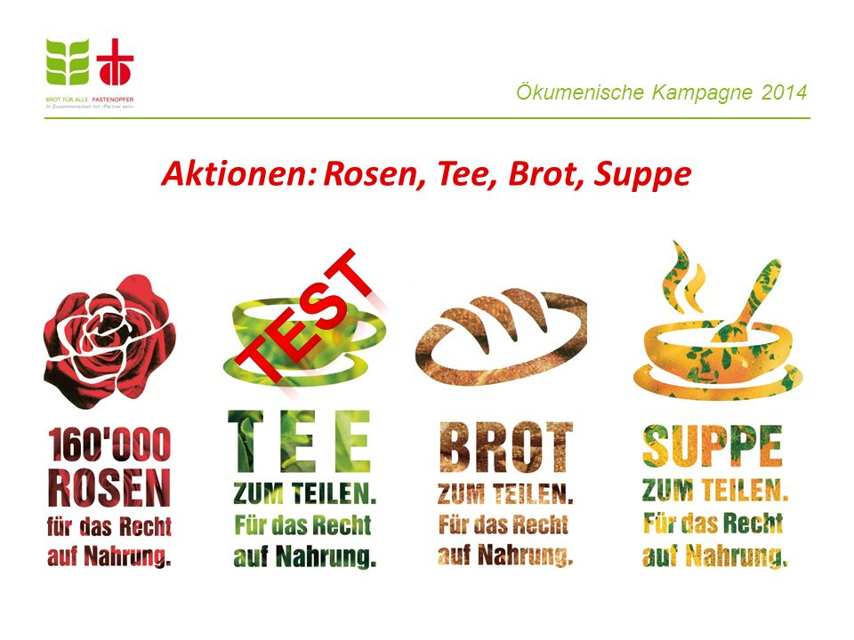 Aktionen: Rosen, Tee, Brot, Suppe