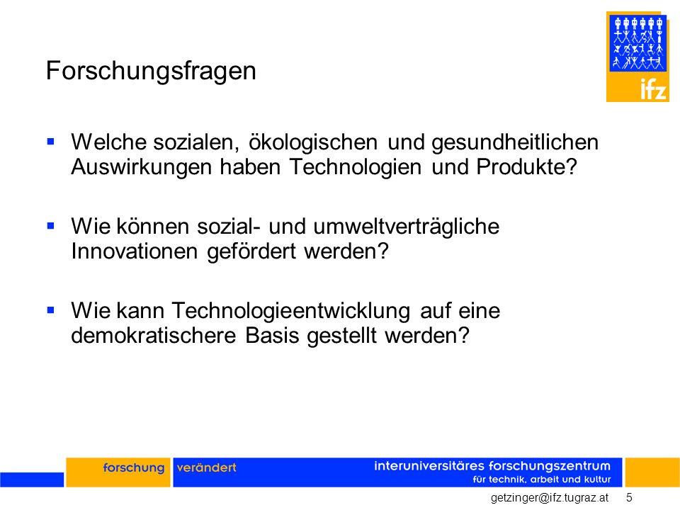 Forschungsfragen Welche sozialen, ökologischen und gesundheitlichen Auswirkungen haben Technologien und Produkte