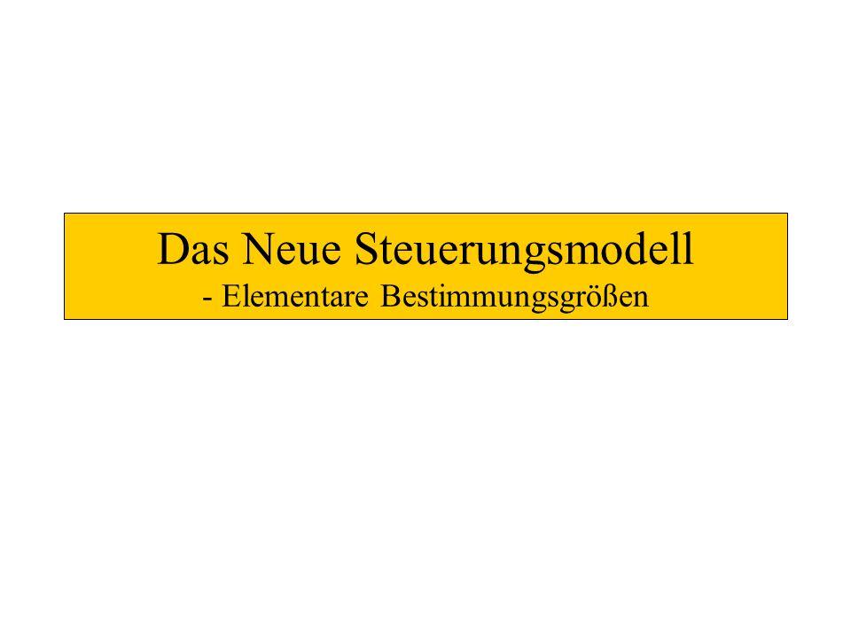 Das Neue Steuerungsmodell - Elementare Bestimmungsgrößen