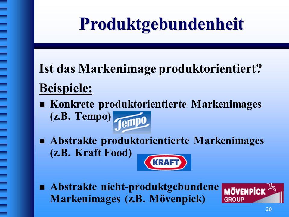 Produktgebundenheit Ist das Markenimage produktorientiert Beispiele: