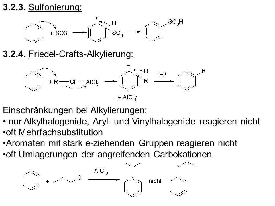 3.2.3. Sulfonierung:3.2.4. Friedel-Crafts-Alkylierung: Einschränkungen bei Alkylierungen: