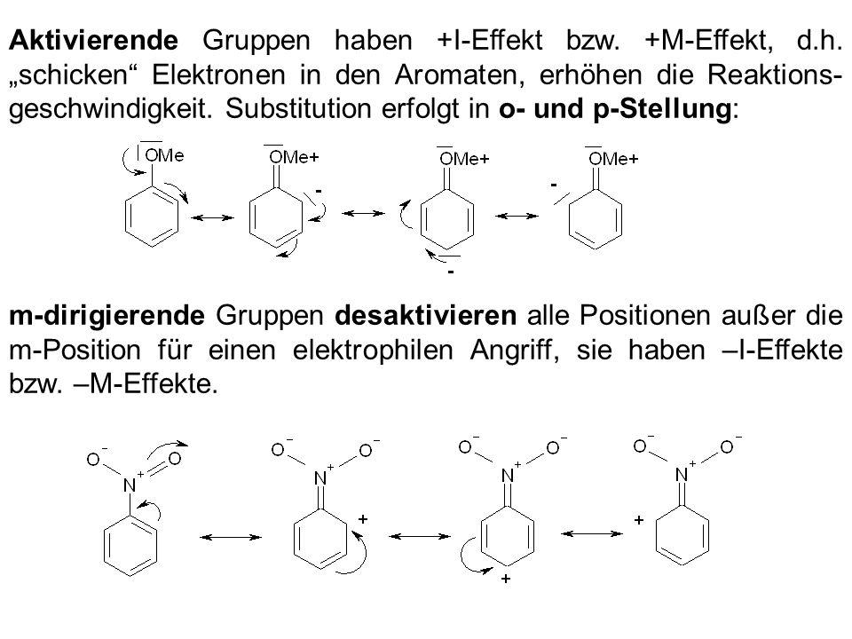 Aktivierende Gruppen haben +I-Effekt bzw. +M-Effekt, d. h