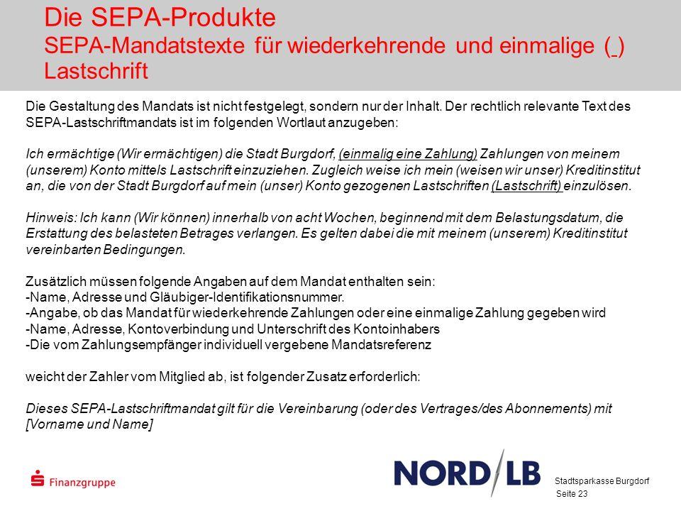 28.03.2017 Die SEPA-Produkte SEPA-Mandatstexte für wiederkehrende und einmalige ( ) Lastschrift.