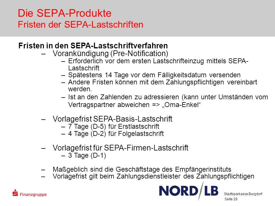 Die SEPA-Produkte Fristen der SEPA-Lastschriften