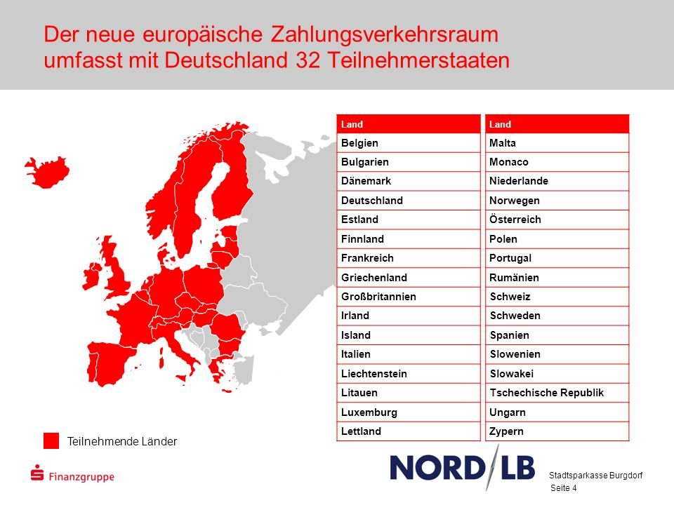 28.03.2017 Der neue europäische Zahlungsverkehrsraum umfasst mit Deutschland 32 Teilnehmerstaaten.