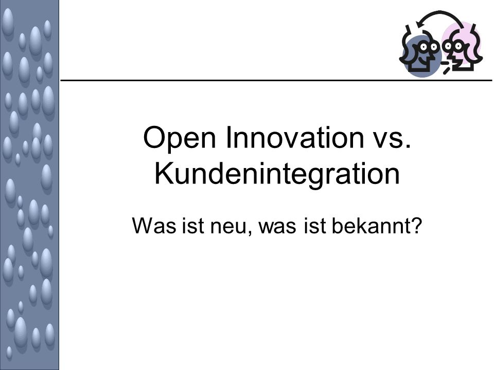 Open Innovation vs. Kundenintegration