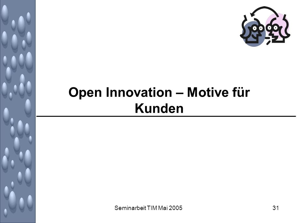 Open Innovation – Motive für Kunden