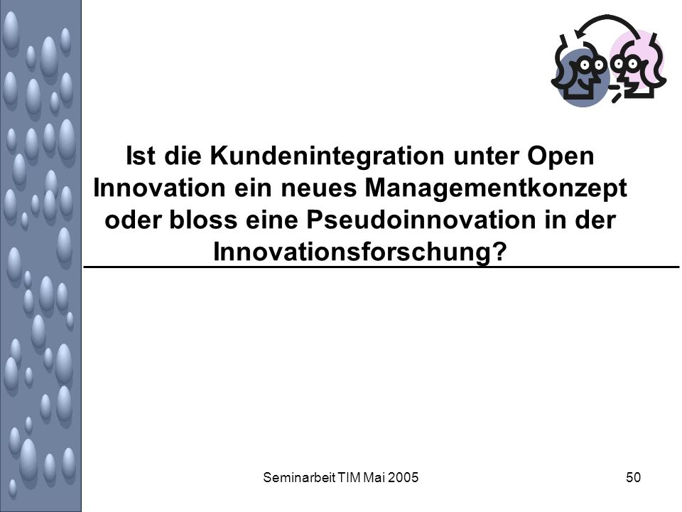 Ist die Kundenintegration unter Open Innovation ein neues Managementkonzept oder bloss eine Pseudoinnovation in der Innovationsforschung