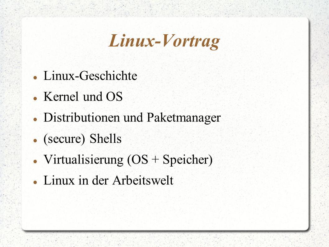 Linux-Vortrag Linux-Geschichte Kernel und OS