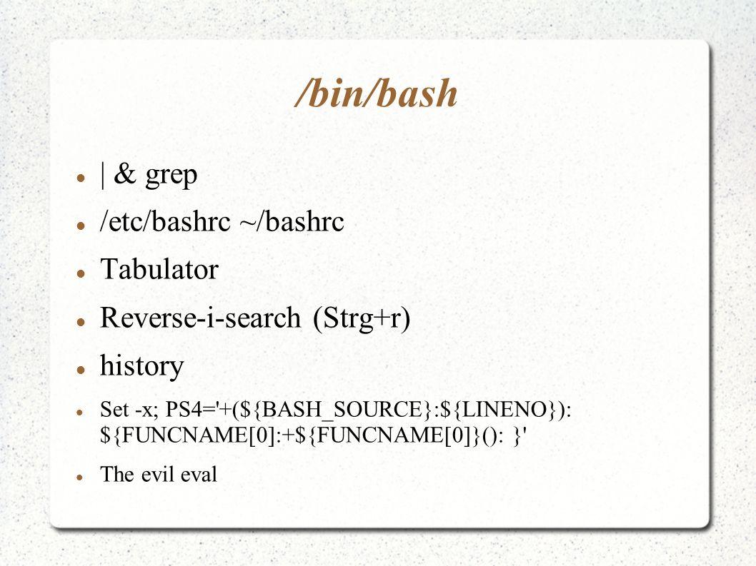 /bin/bash | & grep /etc/bashrc ~/bashrc Tabulator