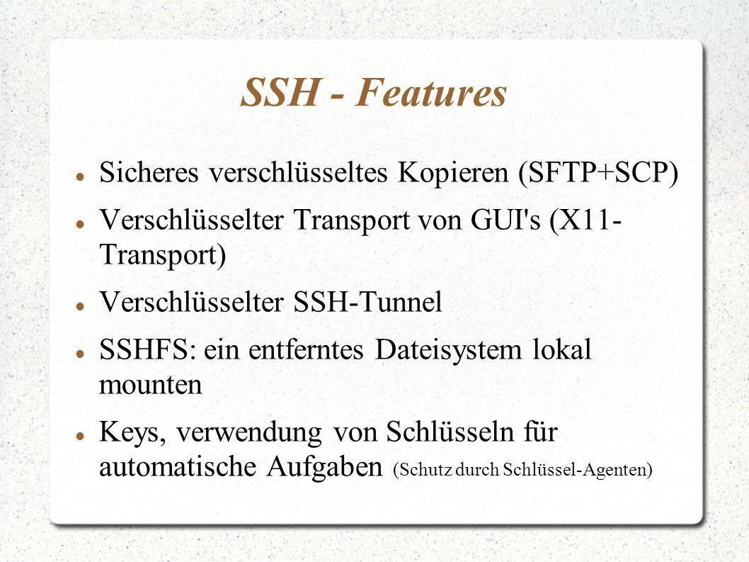 SSH - Features Sicheres verschlüsseltes Kopieren (SFTP+SCP)
