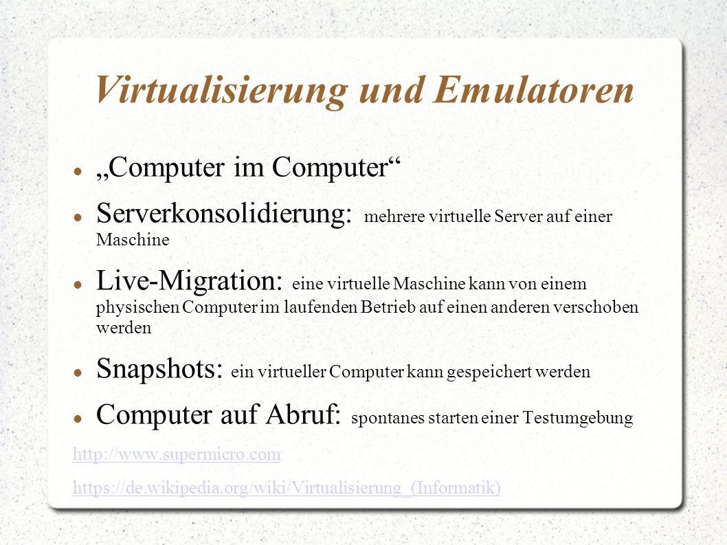 Virtualisierung und Emulatoren