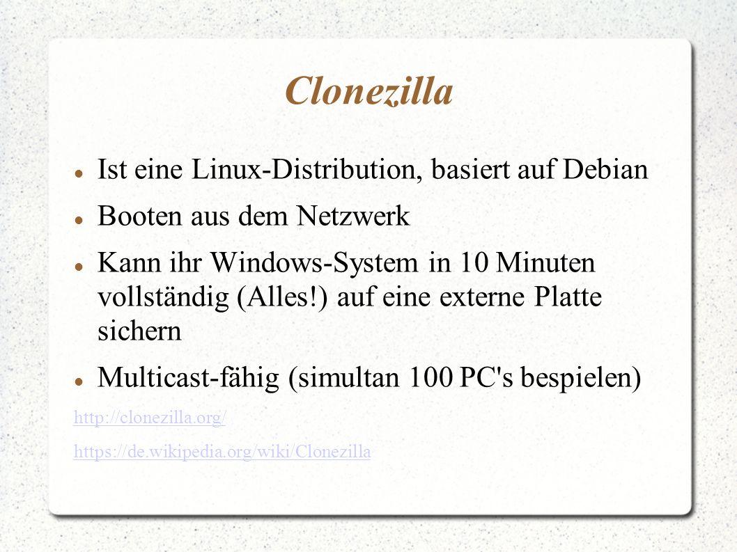 Clonezilla Ist eine Linux-Distribution, basiert auf Debian